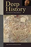 Andrew Shryock,Daniel Lord Smail sDeep History: The Architecture of Past and Present [Hardcover]2011
