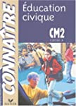 Conna�tre : �ducation civique, CM2 (c...