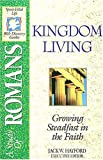 Kingdom Living: A Study of Romans, The Spirit-filled Life Bible Discovery Series B18-kingdom Living