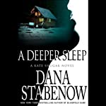 A Deeper Sleep (       UNABRIDGED) by Dana Stabenow Narrated by Bernadette Dunne