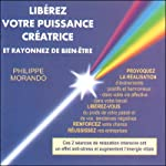 Libérez votre puissance créatrice et rayonnez de bien-être | Philippe Morando