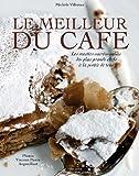 echange, troc Michèle Villemur - Le meilleur du café : Les recettes sucrées et salées des plus grands chefs à la portée de tous