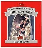 Nick Butterworth The Fox's Tale: Jesus is Born