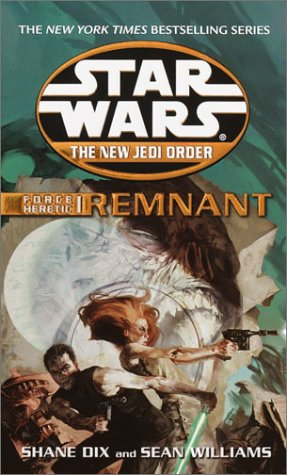 Force Heretic I: Remnant (Star Wars: The New Jedi Order, Book 15)