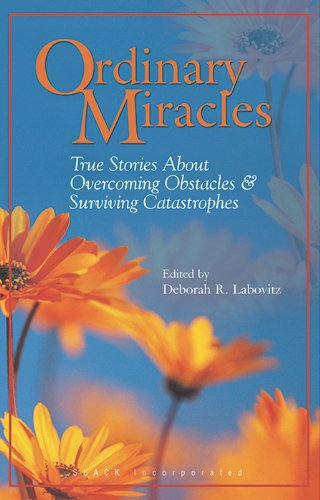 Ordinary Miracles: True Stories about Overcoming Obstacles and Surviving Catastrophies