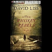The Whiskey Rebels (       UNABRIDGED) by David Liss Narrated by Christopher Lane