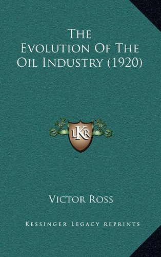 The Evolution of the Oil Industry (1920)