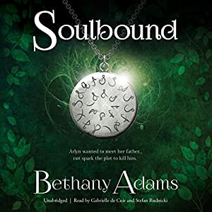 Soulbound: The Return of the Elves Series, Book 1 Audiobook by Bethany Adams Narrated by Gabrielle de Cuir, Stefan Rudnicki