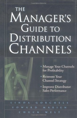 The Manager's Guide to Distribution Channels
