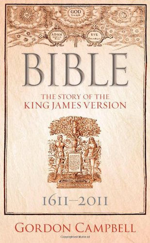 Bible: The Story of the King James Version 1611  2011