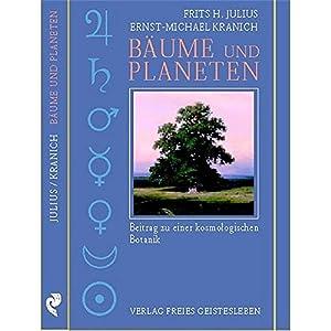 Bäume und Planeten: Beitrag zu einer kosmologischen Botanik