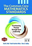 img - for The Common Core Mathematics Standards: Transforming Practice Through Team Leadership book / textbook / text book