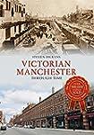 Victorian Manchester Through Time (En...