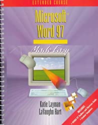 Microsoft Word 97 Made Easy: Extended Course (Word Processing Made Easy Series/Katie Layman)