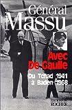 echange, troc Jacques Massu, Alain-Gilles Minella - Avec De Gaulle: Du Tchad 1941 à Baden 1968