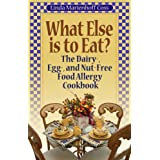 What Else is to Eat? The Dairy-, Egg-, and Nut-Free Food Allergy Cookbook ~ Linda Marienhoff Coss