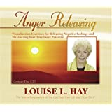 Anger Releasingby Louise L. Hay