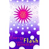Energy Flash: A Journey Through Rave Music and Dance Cultureby Simon Reynolds