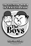 img - for The Boys: The Cinematic World of Laurel and Hardy (McFarland Classics S) book / textbook / text book