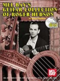 Mel Bay's Guitar Collection of Roger Hudson Book/CD Set (0786644478) by Hudson, Roger