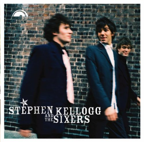Stephen Kellogg and the Sixers - Stephen Kellogg and the Sixers - Zortam Music