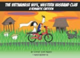 img - for The Vietnamese Wife, Western Husband Club: A Romantic Cartoon book / textbook / text book