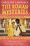 17 The Man from Pomegranate Street (The Roman Mysteries)