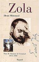 Zola, Tome 2 : L'homme de Germinal 1871-1893