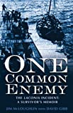 "One Common Enemy: The ""Laconia"" Incident - A Survivor's Memoir"