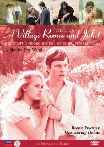 Delius - a Village Romeo and Juliet (Mackerras, Orf) [DVD]