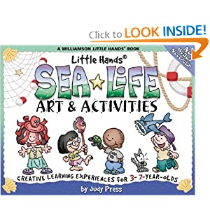 Sea Life Art & Activities: Creative Learning Experiences for 3- To 7-Year-Olds (Williamson Little Hands Series)