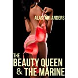 The Beauty Queen & the Marine (wild public sex, female ejaculation, impregnation)by Alastair Anders