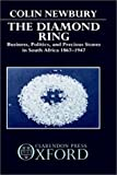 img - for The Diamond Ring: Business, Politics, and Precious Stones in South Africa, 1867-1947 book / textbook / text book