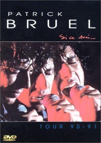 Bruel, Patrick - Si Ce Soir... - Tour 90-91