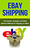 eBay Shipping: The Easiest, Cheapest, and Most effective Methods for Shipping on eBay! (selling on ebay, shipping on ebay, ebay selling, ebay business, how to ship items on ebay, ebay)