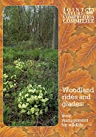 Woodland Rides and Glades: Their Management for Wildlife