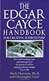 img - for The Edgar Cayce Handbook for Creating Your Future book / textbook / text book
