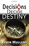 img - for Decisions Decide Destiny book / textbook / text book