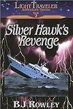 Silver Hawk's Revenge (Light Traveler Adventure Series, Book 2)