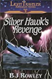 Silver Hawk's Revenge (Light Traveler Adventure Series, Book 2)