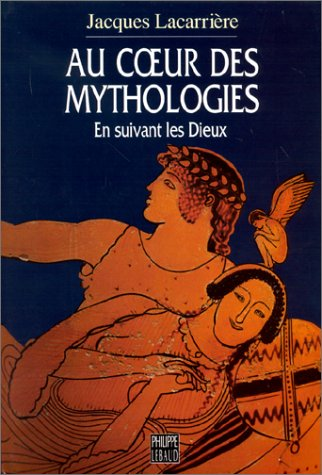 AU COEUR DES MYTHOLOGIES. En suivant les Dieux