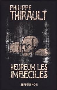 Heureux les imbéciles par Philippe Thirault