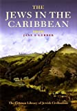 img - for The Jews in the Caribbean (The Littman Library of Jewish Civilization) book / textbook / text book