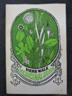 Herb Walk: Medicinal Guide by mary Ann P.…