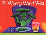 Worry Wart Wes (Smarties Book Series, 2)