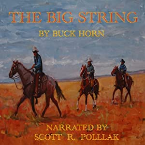 The Big String | [Buck Horn]