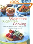 Gluten-free, Sugar-free Cooking: Over...