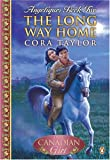echange, troc Cora Taylor - The Long Way Home (Our Canadian Girl)