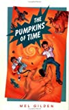 The Pumpkins of Time: A Story for a Field (0152766030) by Gilden, Mel