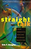 img - for Straight Talk: Turning Communications Upside Down for Strategic Results at Work book / textbook / text book